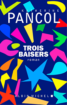 Trois-Baisers-Katherine-Pancol-selection-Relay
